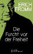 Cover-Bild zu Die Furcht vor der Freiheit (eBook) von Fromm, Erich