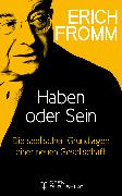 Cover-Bild zu Haben oder Sein. Die seelischen Grundlagen einer neuen Gesellschaft (eBook) von Fromm, Erich