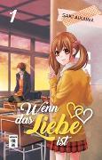 Cover-Bild zu Wenn das Liebe ist 01 von Aikawa, Saki
