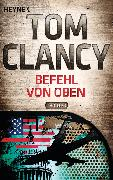 Cover-Bild zu Clancy, Tom: Befehl von oben (eBook)