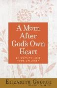 Cover-Bild zu George, Elizabeth: Mom After God's Own Heart (eBook)