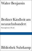 Cover-Bild zu Berliner Kindheit um neunzehnhundert von Benjamin, Walter