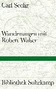 Cover-Bild zu Wanderungen mit Robert Walser (eBook) von Seelig, Carl