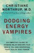 Cover-Bild zu Dodging Energy Vampires von Northrup, Dr. Christiane