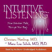 Cover-Bild zu Intuitive Listening (Audio Download) von M.D., Christiane Northrup
