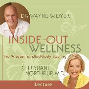 Cover-Bild zu Inside-Out Wellness (Audio Download) von Dyer, Dr. Wayne W.