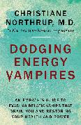 Cover-Bild zu Dodging Energy Vampires (eBook) von Northrup, Christiane