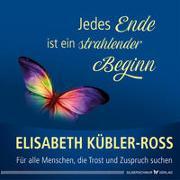Cover-Bild zu Kübler-Ross, Elisabeth: Jedes Ende ist ein strahlender Beginn