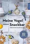 Cover-Bild zu Hecker, Katrin: Meine Vogel-Snackbar