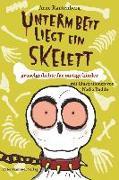Cover-Bild zu Unterm Bett liegt ein Skelett von Rautenberg, Arne