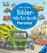 Cover-Bild zu Gernhäuser, Susanne: Mein großes Bilder-Wörterbuch: Fahrzeuge