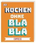 Cover-Bild zu Kochen ohne Blabla Express von Austruy, Anna