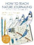Cover-Bild zu How to Teach Nature Journaling von Laws, John Muir