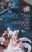 Cover-Bild zu Das Kurtisanenhaus (eBook) von Tan, Amy
