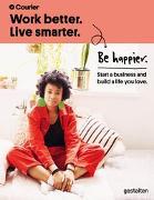 Cover-Bild zu Giacopelli, Danny (Gasthrsg.): Work Better. Live Smarter. Be Happier