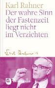 Cover-Bild zu Der wahre Sinn der Fastenzeit liegt nicht im Verzichten von Rahner, Karl
