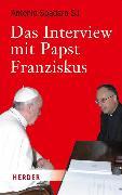 Cover-Bild zu Das Interview mit Papst Franziskus (eBook) von Spadaro, Antonio