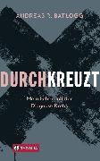 Cover-Bild zu Durchkreuzt (eBook) von Batlogg, Andreas R.