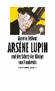 Cover-Bild zu Leblanc, Maurice: Arsène Lupin und der Schatz der Könige von Frankreich (eBook)
