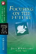 Cover-Bild zu Focusing on the Future von Hayford, Jack W.