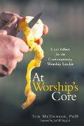 Cover-Bild zu At Worship's Core (eBook) von McDonald PhD, Tom
