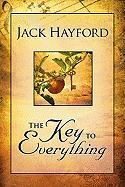Cover-Bild zu Key to Everything: Unlocking the Door to Living in the Spirit of God's Releasing Grace von Hayford, Jack W.