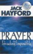 Cover-Bild zu Prayer is Invading the Impossible von Hayford, Jack W.