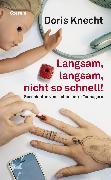 Cover-Bild zu Langsam, langsam, nicht so schnell! (eBook) von Knecht, Doris