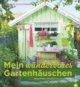 Cover-Bild zu Mein wunderbares Gartenhäuschen von Coulthard, Sally
