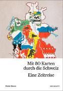 Cover-Bild zu Mit 80 Karten durch die Schweiz von Bewes, Diccon