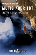 Cover-Bild zu Mutig aber tot von Braun, Irmgard