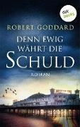 Cover-Bild zu Denn ewig währt die Schuld (eBook) von Goddard, Robert