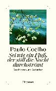 Cover-Bild zu Sei wie ein Fluss, der still die Nacht durchströmt von Coelho, Paulo