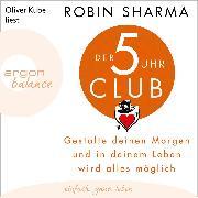 Cover-Bild zu eBook Der 5-Uhr-Club - Gestalte deinen Morgen und in deinem Leben wird alles möglich (Ungekürzte Lesung)