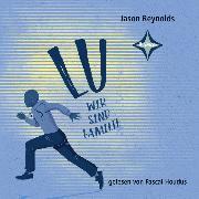 Cover-Bild zu Reynolds, Jason: Lu - Wir sind Familie (Audio Download)