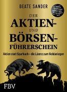 Cover-Bild zu Der Aktien- und Börsenführerschein - Jubiläumsausgabe von Sander, Beate