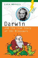 Cover-Bild zu Novelli, Luca: Darwin and the True Story of the Dinosaurs
