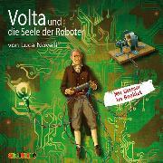 Cover-Bild zu Novelli, Luca: Volta und die Seele der Roboter (Audio Download)