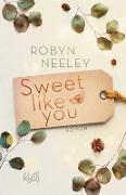 Cover-Bild zu Sweet like you (eBook) von Neeley, Robyn