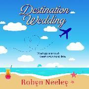 Cover-Bild zu Destination Wedding - Cannon Brothers, Book 1 (Unabridged) (Audio Download) von Neeley, Robyn