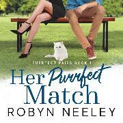 Cover-Bild zu Her Purrfect Match - Purrfect Pairs, Book 1 (Unabridged) (Audio Download) von Neeley, Robyn