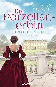 Cover-Bild zu Die Porzellan-Erbin - Unruhige Zeiten (eBook) von Busch, Florian