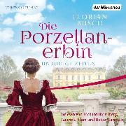 Cover-Bild zu Die Porzellan-Erbin - Unruhige Zeiten (Audio Download) von Busch, Florian