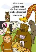 Cover-Bild zu Als der Affe die Banane warf und 25 Tiere traf von Bergmann, Roberta