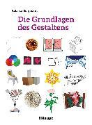 Cover-Bild zu Die Grundlagen des Gestaltens (PDF) (eBook) von Bergmann, Roberta