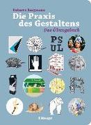 Cover-Bild zu Die Praxis des Gestaltens von Bergmann, Roberta