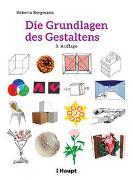 Cover-Bild zu Die Grundlagen des Gestaltens von Bergmann, Roberta