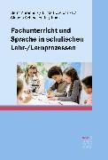 Cover-Bild zu Fachunterricht und Sprache in schulischen Lehr-/Lernprozessen (eBook) von Ahrenholz, Bernt (Hrsg.)