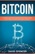 Cover-Bild zu Bitcoin: Mastering And Profiting From Bitcoin Cryptocurrency Using Mining, Trading And Investing Techniques (eBook) von Spencer, David