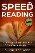 Cover-Bild zu Speed Reading: Learn How to Read Faster - Increase Speed and Effectiveness by 300% Using Advanced Techniques and Strategies (eBook) von Spencer, David